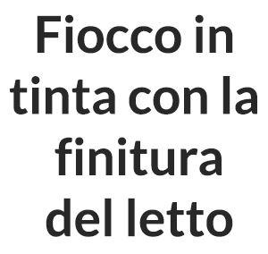 Fiocco in  Tinta Finitura del Letto [+€35,00]